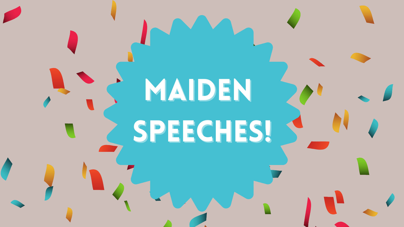 Applause for maiden speeches